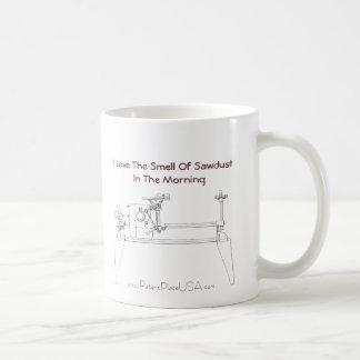 """""""Amo el olor del serrín por taza de la mañana"""""""