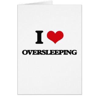 Amo el Oversleeping Tarjeta
