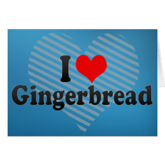 Amo el pan de jengibre felicitación
