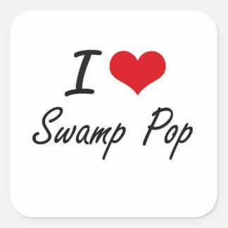 Amo el PANTANO POP Pegatina Cuadrada