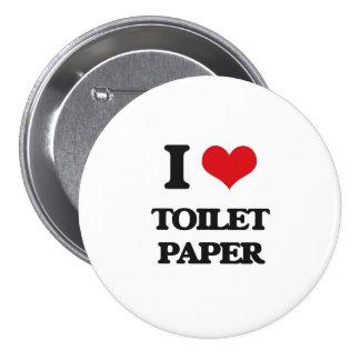 Amo el papel higiénico pin redondo de 3 pulgadas