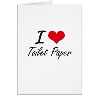 Amo el papel higiénico tarjeta de felicitación