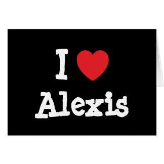 Amo el personalizado del corazón de Alexis persona Felicitaciones
