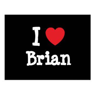 Amo el personalizado del corazón de Brian personal Tarjetas Postales