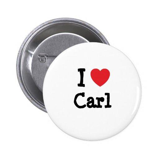 Amo el personalizado del corazón de Carl personali Pin Redondo De 2 Pulgadas