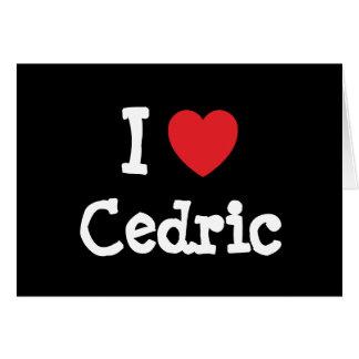 Amo el personalizado del corazón de Cedric persona Felicitaciones
