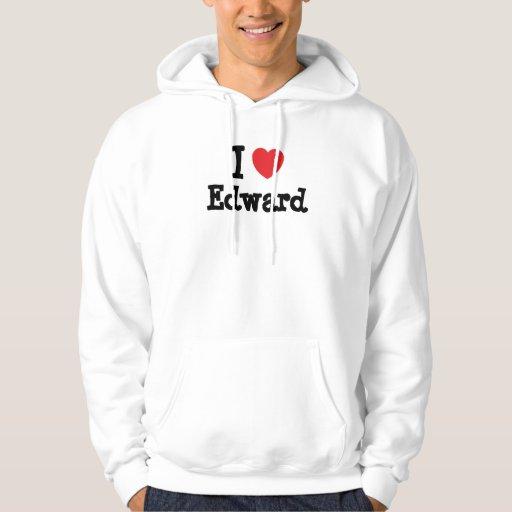 Amo el personalizado del corazón de Edward Sudadera