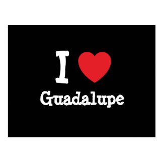 Amo el personalizado del corazón de Guadalupe Tarjetas Postales