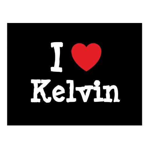 Amo el personalizado del corazón de Kelvin Postales