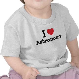 Amo el personalizado del corazón de la astronomía camiseta