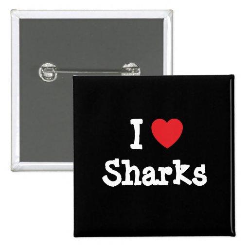 Amo el personalizado del corazón de los tiburones  pin