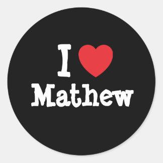 Amo el personalizado del corazón de Mathew Etiquetas Redondas