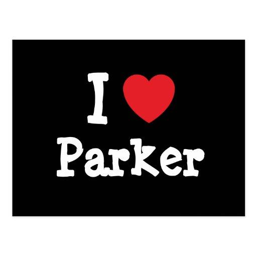 Amo el personalizado del corazón de Parker persona Tarjeta Postal