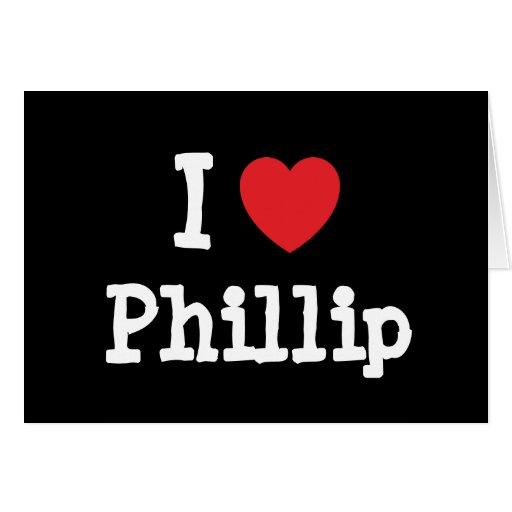 Amo el personalizado del corazón de Phillip person Felicitacion