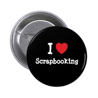 Amo el personalizado del corazón de Scrapbooking p Pin Redondo De 2 Pulgadas