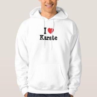 Amo el personalizado del corazón del karate sudaderas