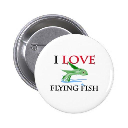 Amo el pez volador pin