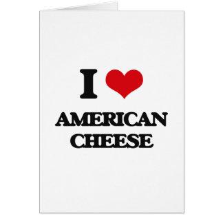 Amo el queso americano tarjeta de felicitación