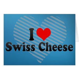 Amo el queso suizo tarjeta de felicitación