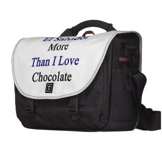 Amo El Salvador más que el chocolate del amor de I Bolsa De Ordenador
