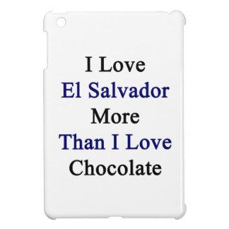 Amo El Salvador más que el chocolate del amor de I