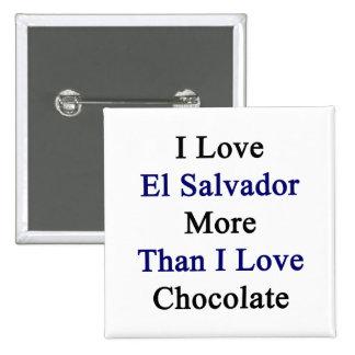 Amo El Salvador más que el chocolate del amor de I Pin