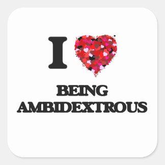 Amo el ser ambidextro pegatina cuadrada
