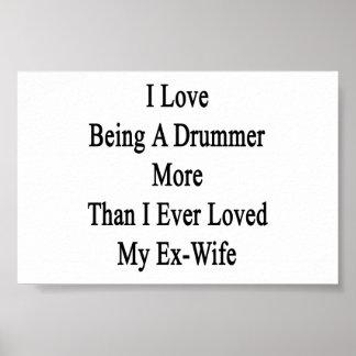 Amo el ser batería más que amé nunca mi E Posters