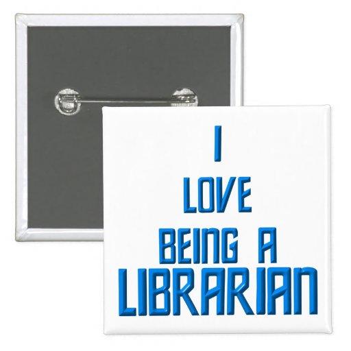 Amo el ser bibliotecario pin cuadrada 5 cm
