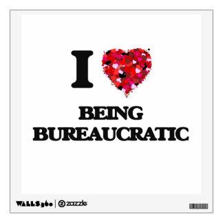Amo el ser burocrático