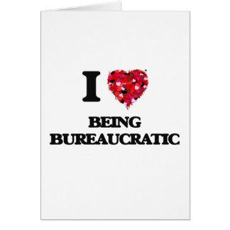 Amo el ser burocrático tarjeta de felicitación