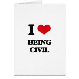 Amo el ser civil tarjeta de felicitación