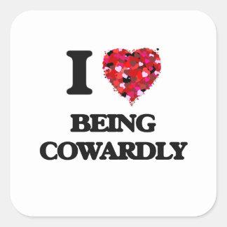 Amo el ser cobarde pegatina cuadrada