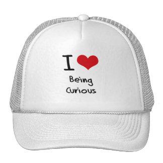 Amo el ser curioso gorras