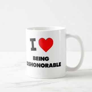 Amo el ser deshonroso taza