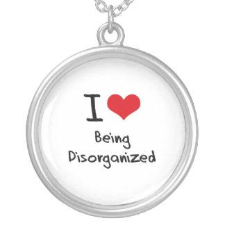 Amo el ser desorganizado colgante personalizado