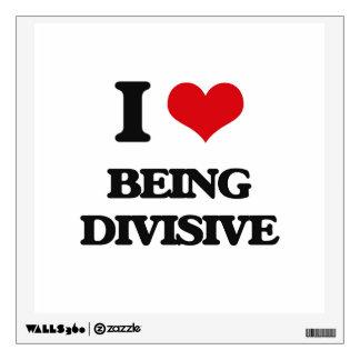Amo el ser divisivo