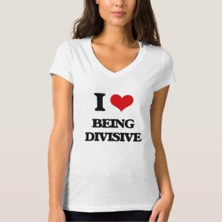 Amo el ser divisivo playera