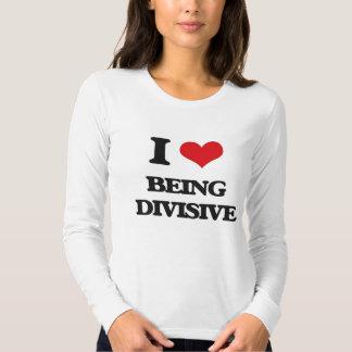 Amo el ser divisivo playeras