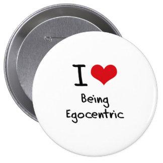 Amo el ser egocéntrico pin