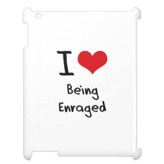 Amo el ser enfurecido