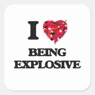 Amo el ser explosivo pegatina cuadrada