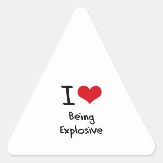 Amo el ser explosivo pegatina triangular