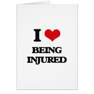 Amo el ser herido tarjeta de felicitación