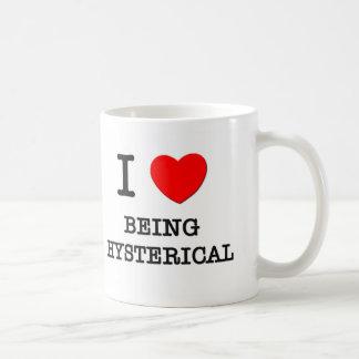 Amo el ser histérico taza de café