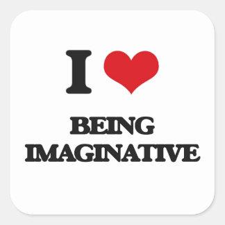 Amo el ser imaginativo pegatina cuadrada