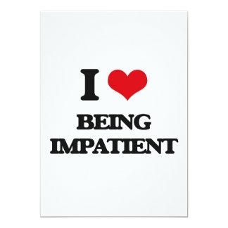 Amo el ser impaciente invitación 12,7 x 17,8 cm