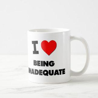Amo el ser inadecuado taza