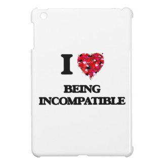 Amo el ser incompatible