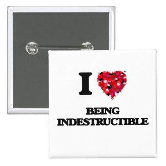 Amo el ser indestructible pin cuadrada 5 cm